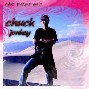 Chuck Jonkey, The Best of